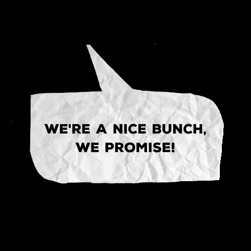 we're a nice bunch speech bubble